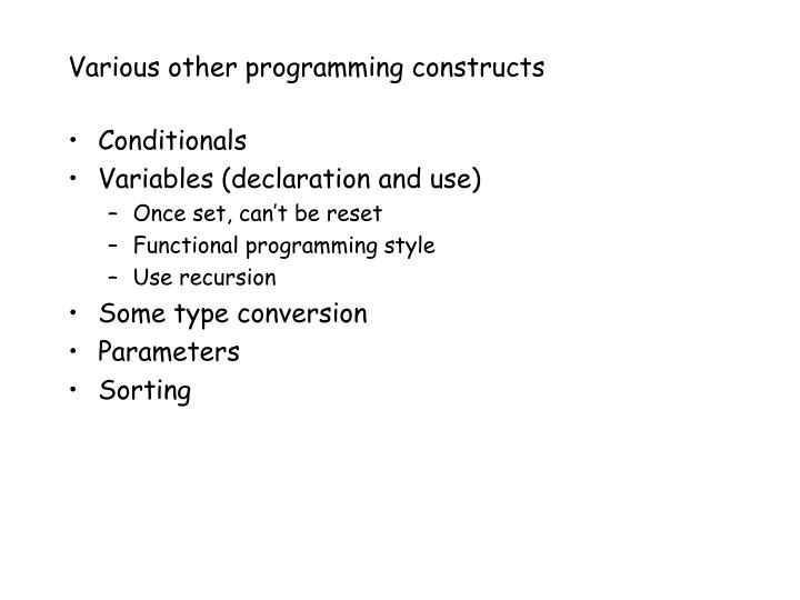 Various other programming constructs