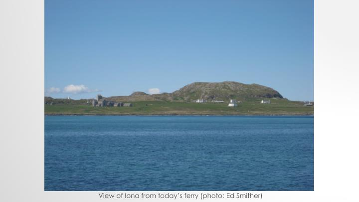 View of Iona from today's ferry (photo: Ed Smither)