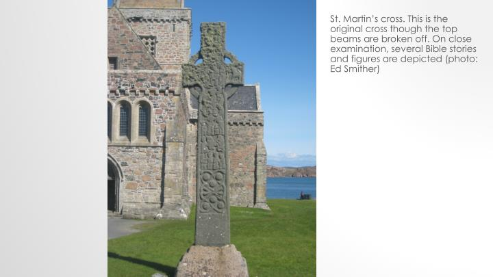 St. Martin's cross. This is the original cross though the top beams are broken off. On close examination, several Bible stories and figures are depicted (photo: Ed Smither)