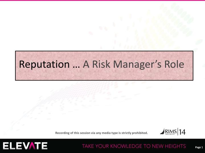 Reputation a risk manager s role