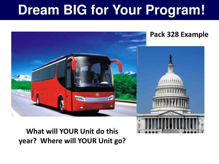 Dream BIG for Your Program!