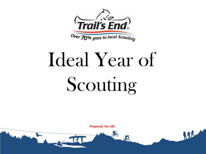 Ideal Year of Scouting