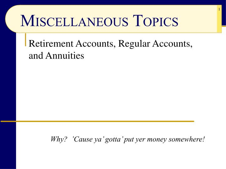Retirement accounts regular accounts and annuities