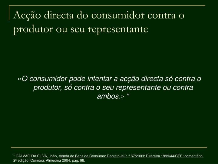 Acção directa do consumidor contra o produtor ou seu representante