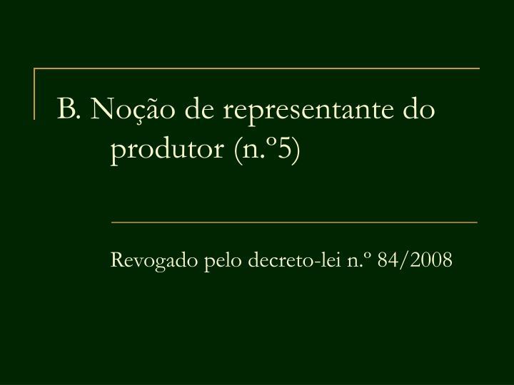 B. Noção de representante do produtor (n.º5)