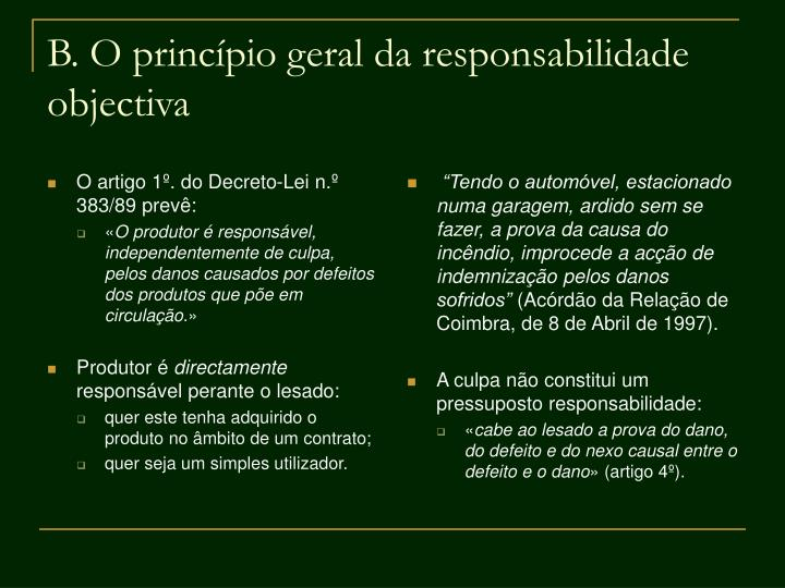 O artigo 1º. do Decreto-Lei n.º 383/89 prevê: