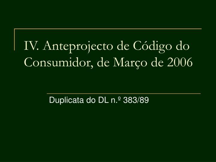 IV. Anteprojecto de Código do Consumidor, de Março de 2006