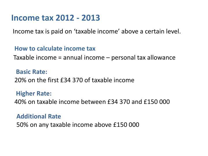 Income tax 2012 - 2013