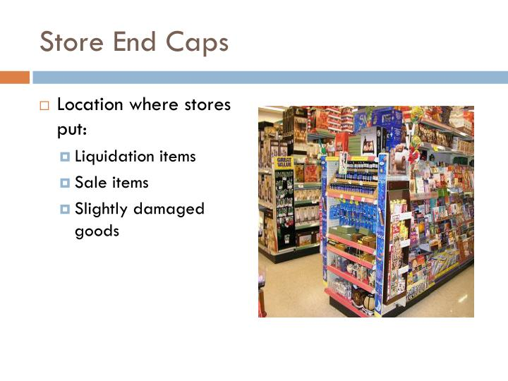 Store End Caps