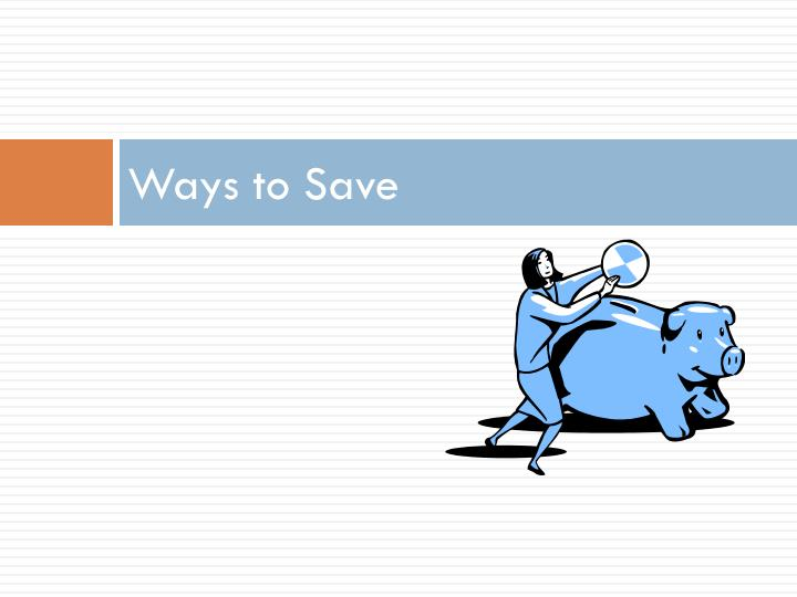 Ways to Save