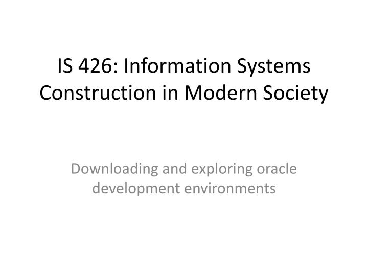Is 426 information systems construction in modern society