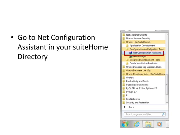 Go to Net Configuration Assistant in your