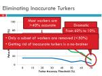 eliminating inaccurate turkers