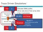 trace driven simulations
