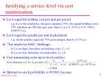 justifying a service level via cost minimization