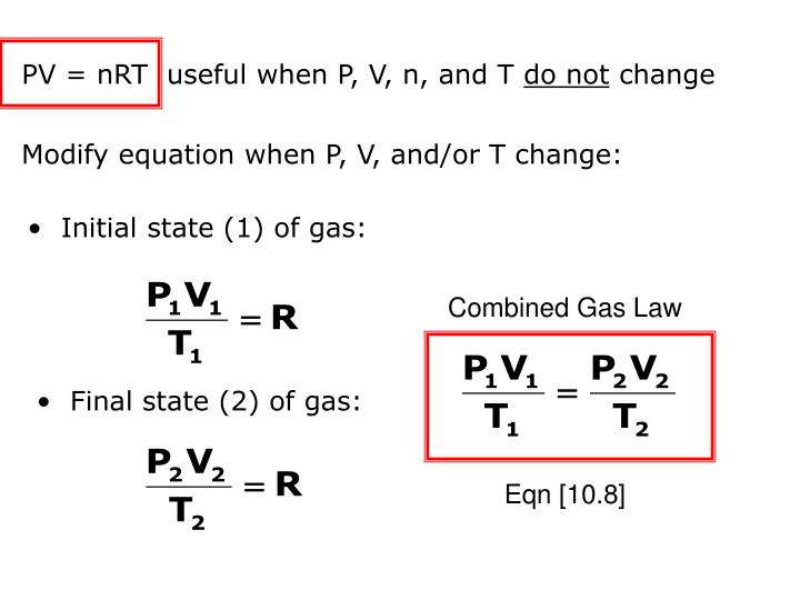 PV = nRT  useful when P, V, n, and T