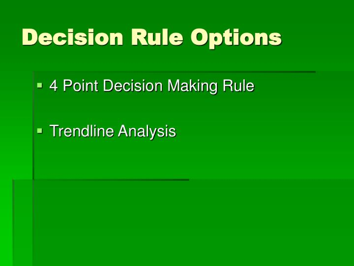 Decision Rule Options