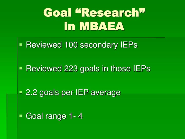 Goal research in mbaea
