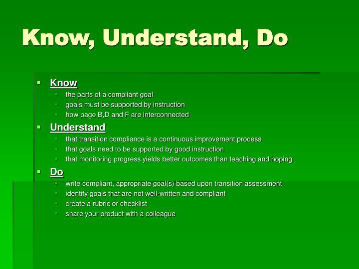 Know, Understand, Do