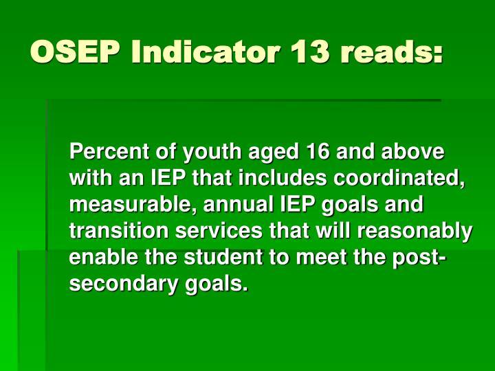 OSEP Indicator 13 reads: