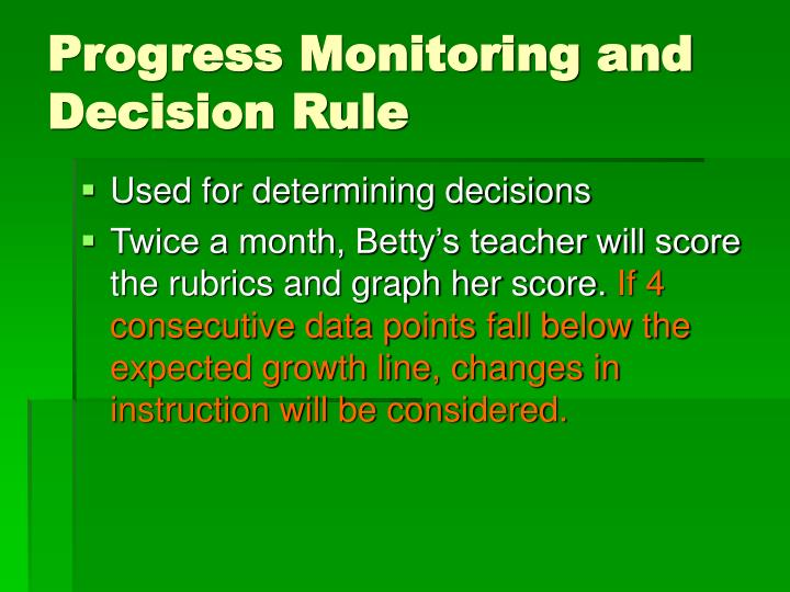 Progress Monitoring and    Decision Rule