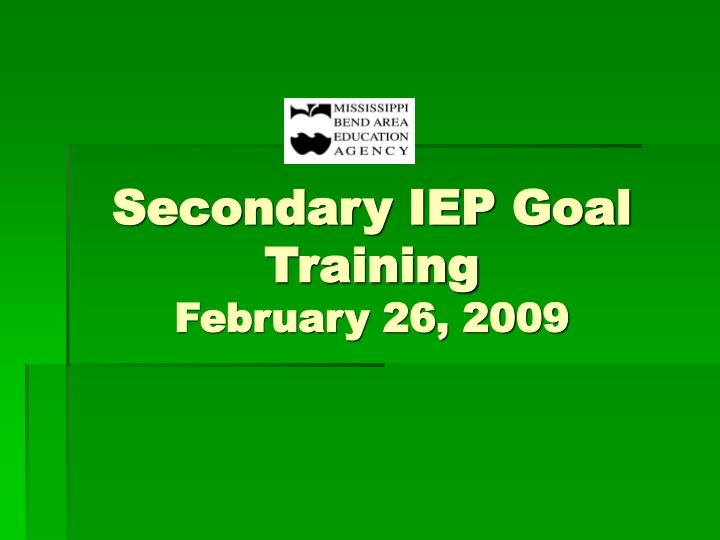 secondary iep goal training february 26 2009