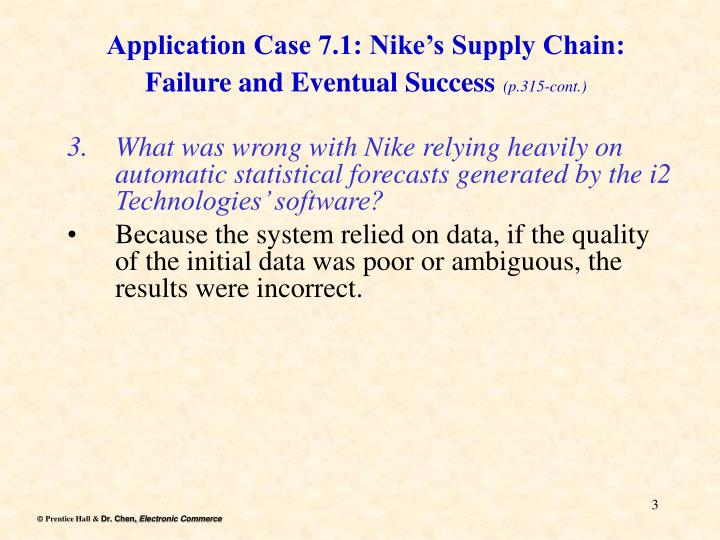 Application case 7 1 nike s supply chain failure and eventual success p 315 cont
