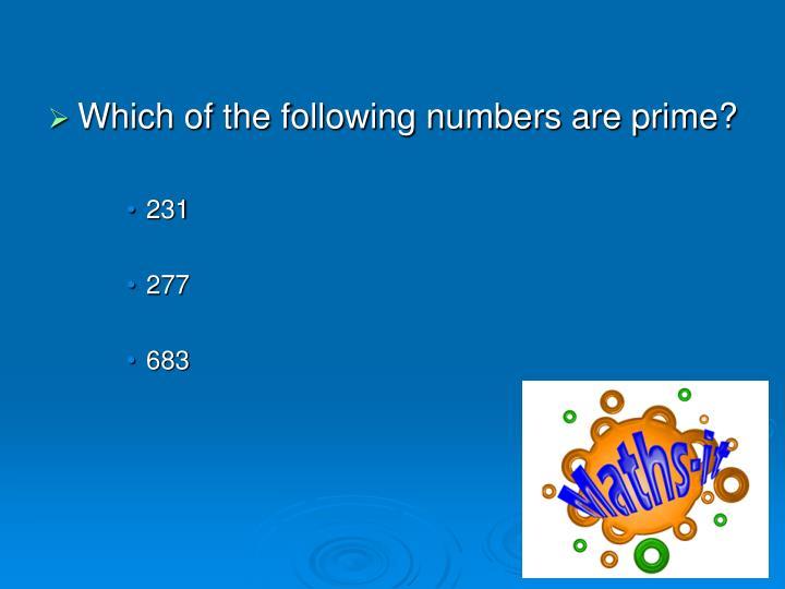 Which of the following numbers are prime?