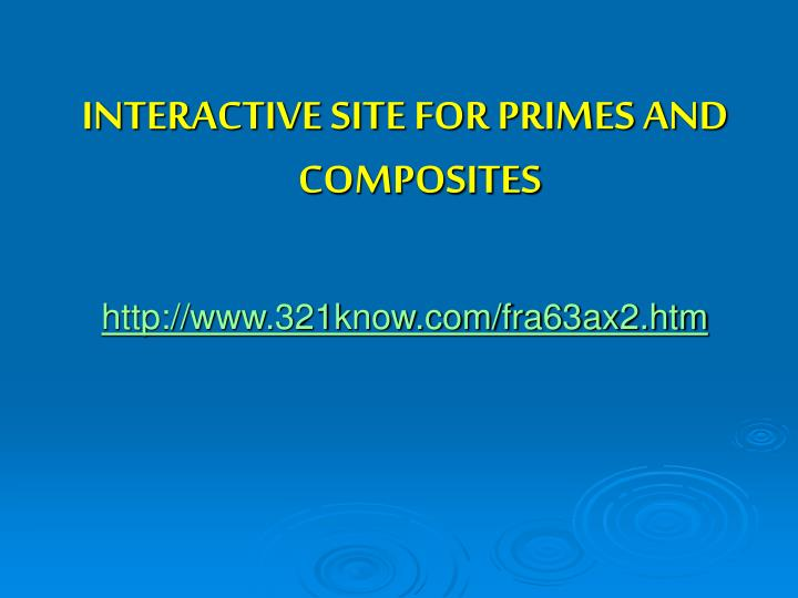 INTERACTIVE SITE FOR PRIMES AND COMPOSITES