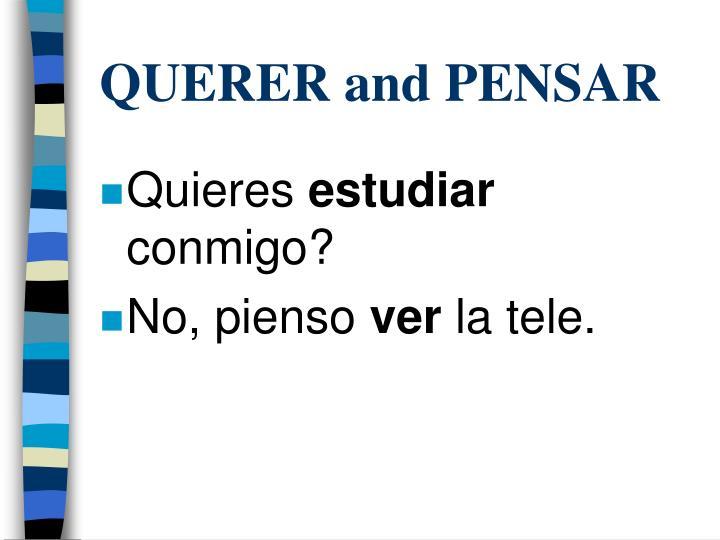 QUERER and PENSAR