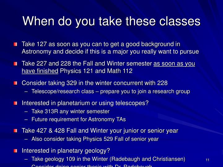 When do you take these classes