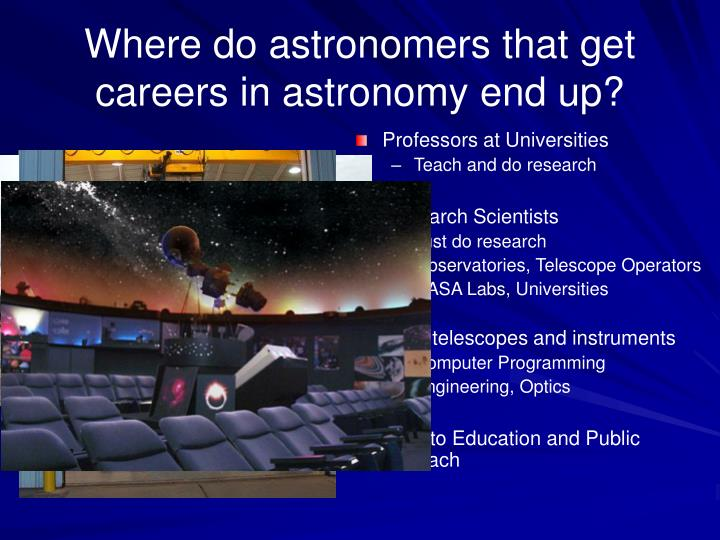 Where do astronomers that get careers in astronomy end up?