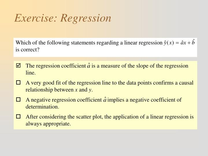 The regression coefficient    is a measure of the slope of the regression line.