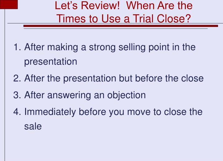 1.After making a strong selling point in the presentation