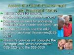 assess the client s environment and functional status