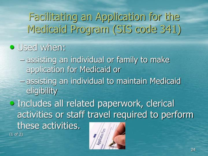 Facilitating an Application for the Medicaid Program (SIS code 341)