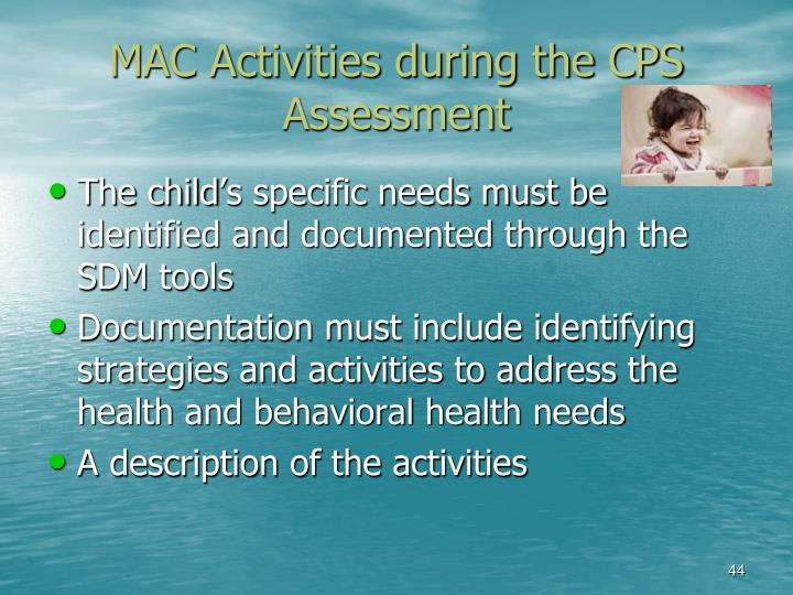 MAC Activities during the CPS Assessment