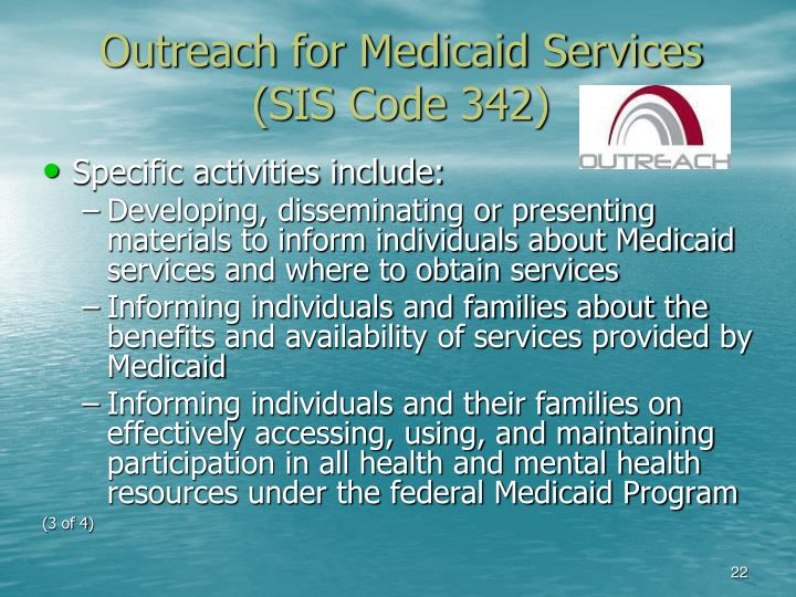 Outreach for Medicaid Services (SIS Code 342)