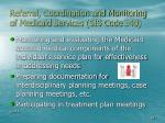 referral coordination and monitoring of medic aid services sis code 340