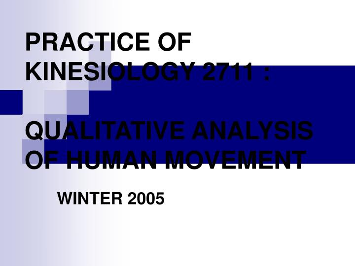 PRACTICE OF KINESIOLOGY 2711 :