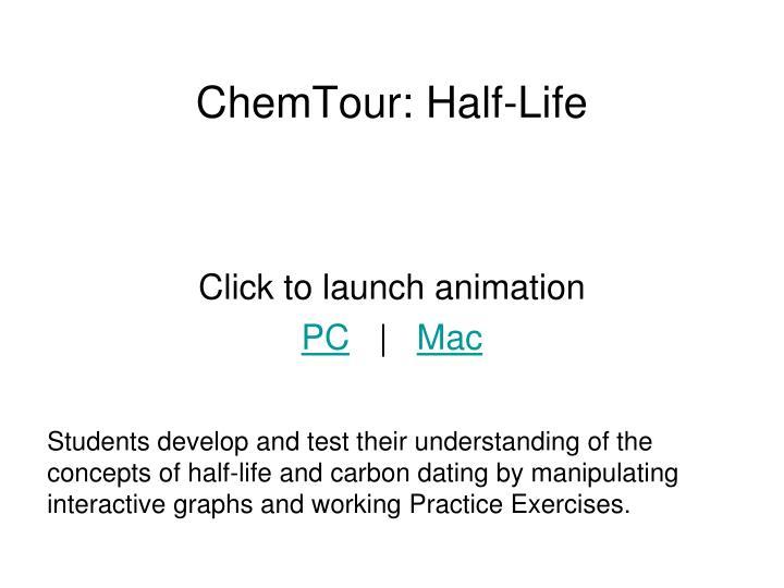 ChemTour: Half-Life