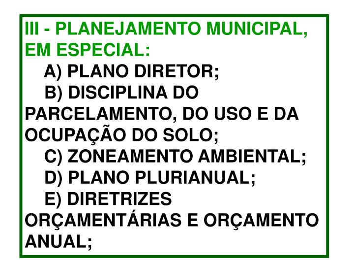 III - PLANEJAMENTO MUNICIPAL, EM ESPECIAL: