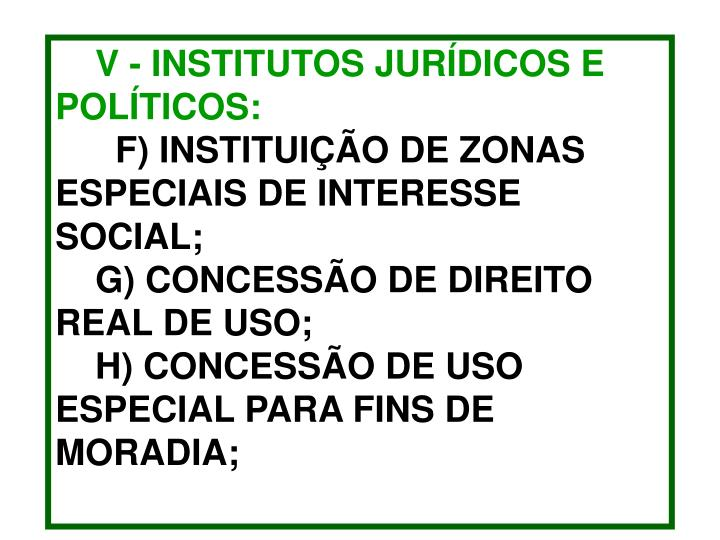 V - INSTITUTOS JURÍDICOS E POLÍTICOS: