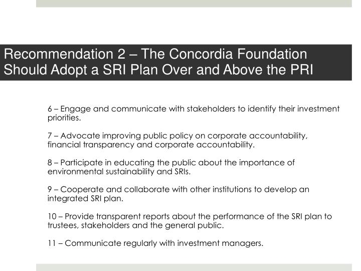 Recommendation 2 – The Concordia Foundation Should Adopt a SRI Plan Over and Above the PRI