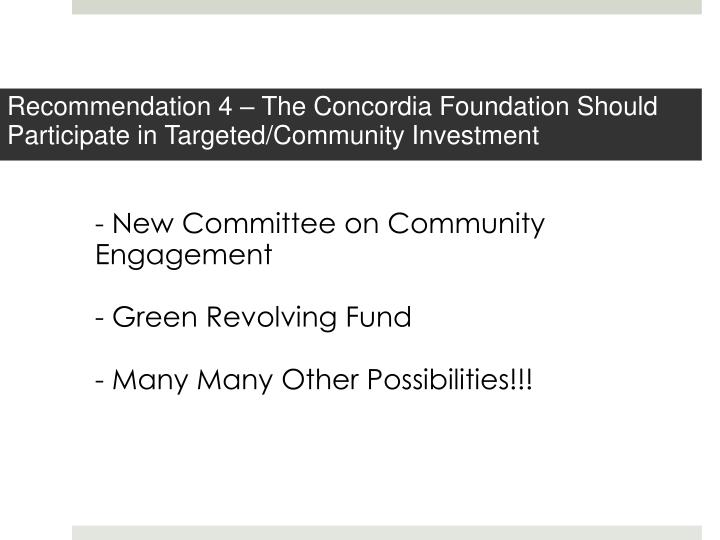 Recommendation 4 – The Concordia Foundation Should Participate in Targeted/Community Investment