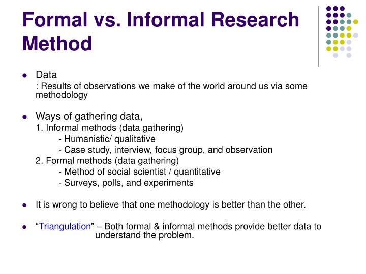 Formal vs. Informal Research Method