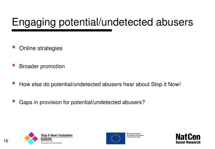 Engaging potential/undetected abusers