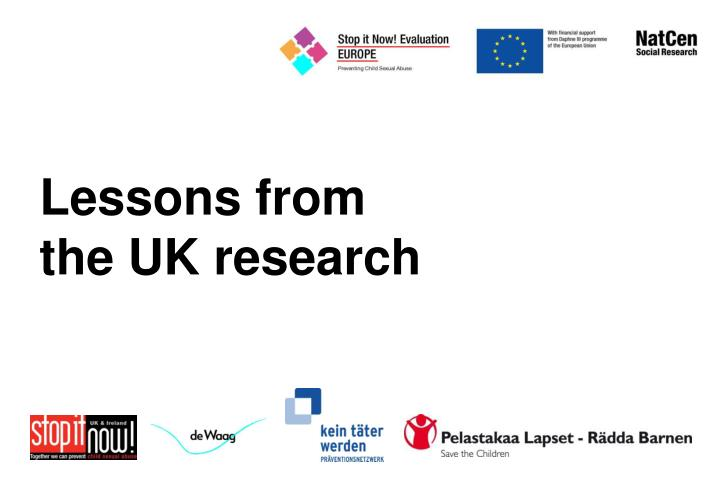 Lessons from the UK research