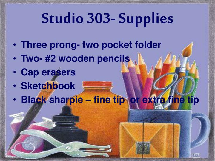 Studio 303 supplies