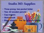 studio 303 supplies
